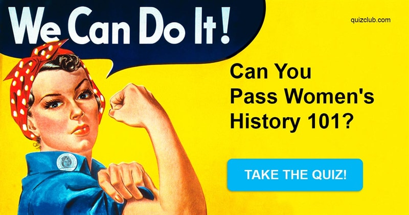 History Quiz Test: Can You Pass Women's History 101?