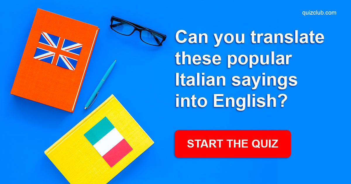 Translations Into Italian: Can You Translate These Popular...