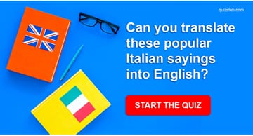 language Quiz Test: Can You Translate These Popular Italian Sayings Into English?