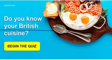 funny Quiz Test: Do You Know Your British Cuisine?