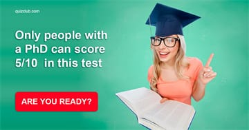 IQ Quiz Test: Only People With A PhD Can Get More Than 5/10 In This Mixed Knowledge Test
