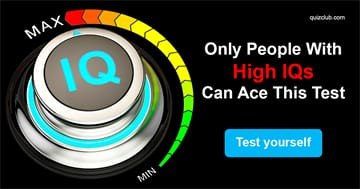 knowledge Quiz Test: Only People With An IQ Score Of 155-164 Passed This Tricky General Knowledge Test