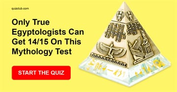 History Quiz Test: Only True Egyptologists Can Get 14/15 On This Mythology Test