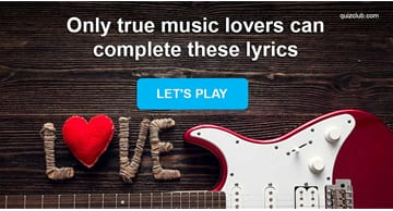 music Quiz Test: Only True Romantics Can Complete These Lyrics