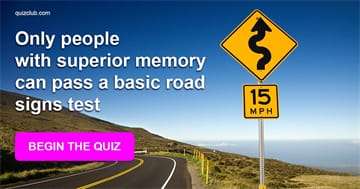 knowledge Quiz Test: Research Shows Only People With Superior Memory Can Pass A Basic Road Signs Test