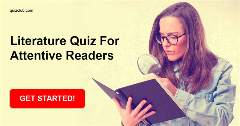 Quiz Test: Literature Quiz For Attentive Readers