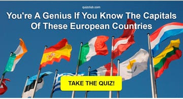 Geography Quiz Test: Do You Know The Capitals Of These European Countries?