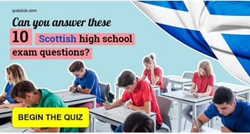 IQ Quiz Test: Can you answer these 10 Scottish high school exam questions?