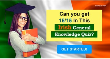 knowledge Quiz Test: Can You Get 15/15 In This Irish General Knowledge Quiz?