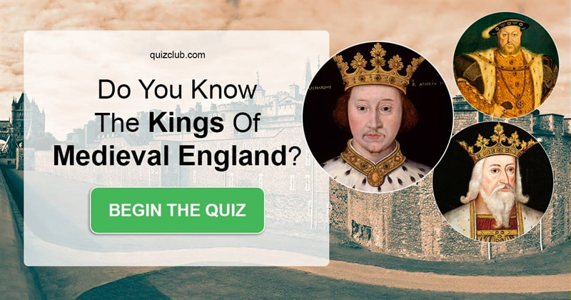 History Quiz Test: Can You Pass A Kings of Medieval England Quiz?