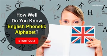 Geography Quiz Test: Do You Know English Phonetic Alphabet?