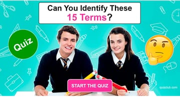 knowledge Quiz Test: Only People Who Excelled In High School Can Identify These 15 Terms