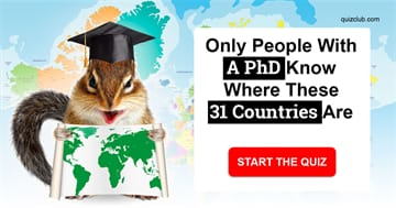 Geography Quiz Test: Only People With A PhD Know Where These 31 Countries Are