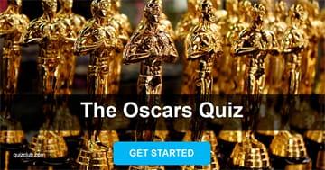 Movies & TV Quiz Test: The Oscars Quiz