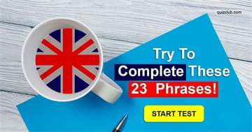 Quiz Test: You'll Complete These 23 Phrases Only If Your IQ Is Higher Than 146