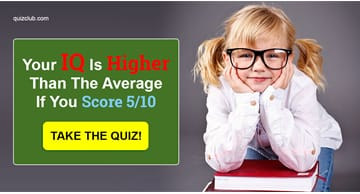 IQ Quiz Test: Your IQ Is Higher Than The Average If You Score 5/10