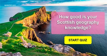 Geography Quiz Test: 15 Questions To Test Your Scottish Geography Knowledge