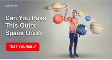 Science Quiz Test: Can You Pass This Outer Space Quiz?
