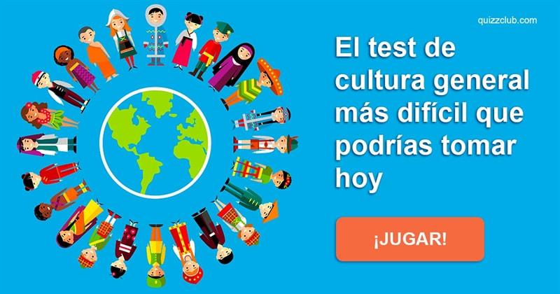 Cultura Quiz Test: El test de cultura general más difícil que podrías tomar hoy