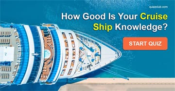 knowledge Quiz Test: How Good Is Your Cruise Ship Knowledge?