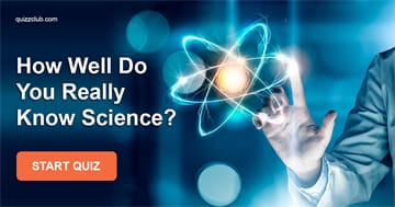 Science Quiz Test: How Well Do You Really Know Science?