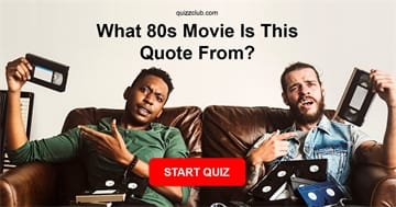 Movies & TV Quiz Test: What 80s Movie is This Quote From?