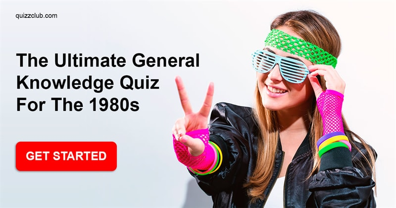 Quiz Test: The Ultimate General Knowledge Quiz For The 1980s
