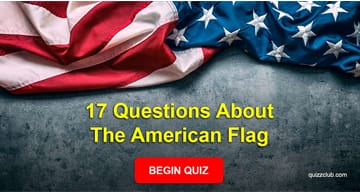 Culture Quiz Test: Try To Answer These 17 Questions About The American Flag
