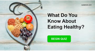 knowledge Quiz Test: What Do You Know About Eating Healthy?