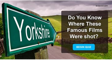 Movies & TV Quiz Test: Yorkshire in the movies: do you know where these famous films were shot?