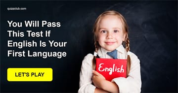 language Quiz Test: You Will Pass This Test If English Is Your First Language
