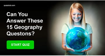 Geography Quiz Test: Answer These 15 Geography Questions And Your IQ Is In The 99th Percentile