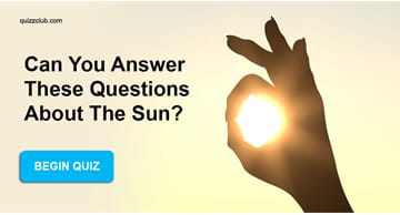 Nature Quiz Test: Can You Answer These Questions About The Sun?