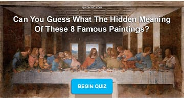 knowledge Quiz Test: Can You Guess What The Hidden Meaning Of These 8 Famous Paintings?