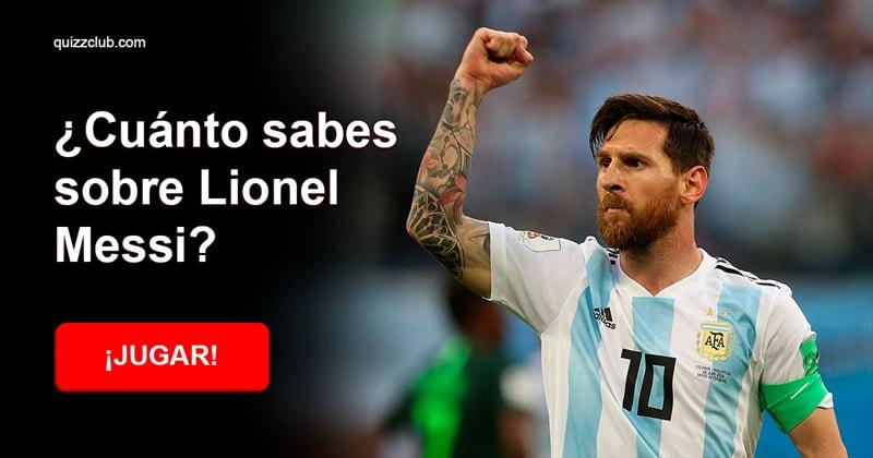 Deporte Quiz Test: ¿Cuánto sabes sobre Lionel Messi?