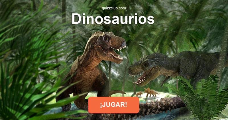 Naturaleza Quiz Test: Dinosaurios