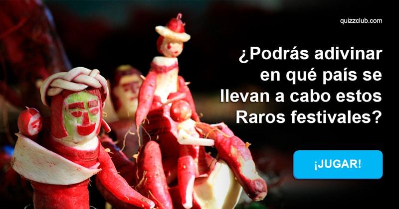 Geografía Quiz Test: ¿Podrás adivinar en qué país se llevan a cabo estos Raros festivales?