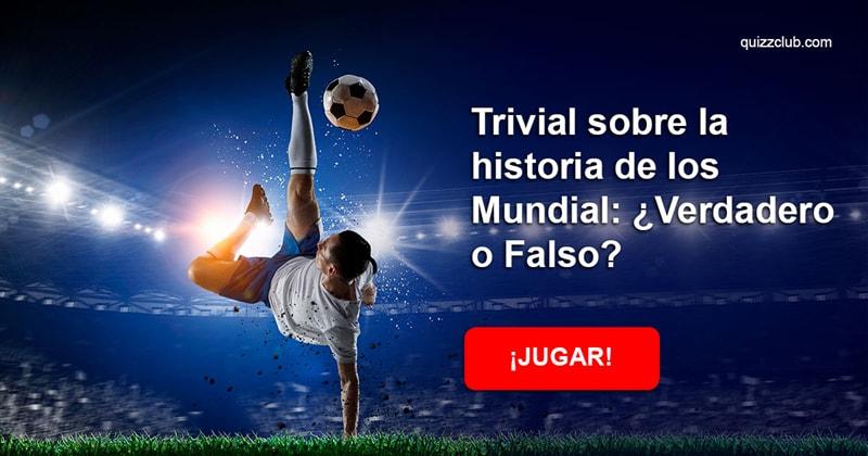 Historia Quiz Test: Trivial sobre la historia de los Mundial: ¿Verdadero o Falso?