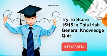 knowledge Quiz Test: Try to score 15/15 in this  Irish general knowledge quiz