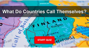 Geography Quiz Test: What do countries call themselves?