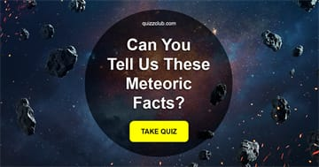 knowledge Quiz Test: Are You A Physics Nerd And Can You Tell Us These Meteoric Facts