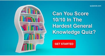 knowledge Quiz Test: Can You Score 10/10 In The Hardest General Knowledge Quiz?