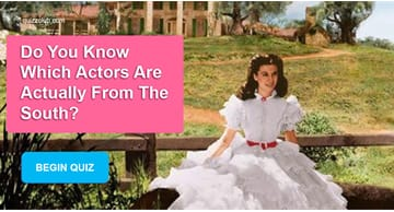 Movies & TV Quiz Test: Do You Know Which Actors Are Actually From The South?