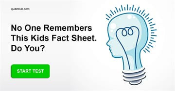 knowledge Quiz Test: No One Remembers This Kids Fact Sheet. Do You?