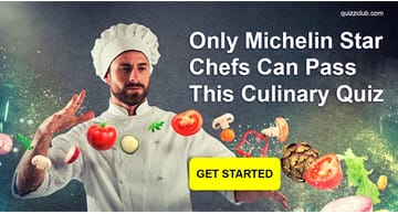 knowledge Quiz Test: Only Michelin Star Chefs Can Pass This Culinary Quiz
