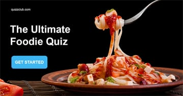 knowledge Quiz Test: The Ultimate Foodie Quiz