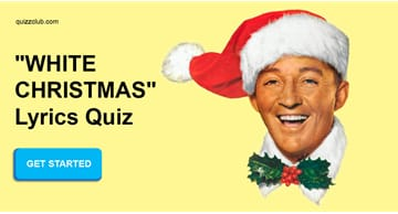 "music Quiz Test: Do You Remember The Lyrics To every song In ""White Christmas""?"