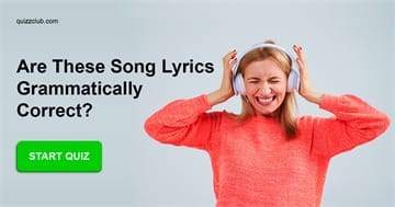 music Quiz Test: Only True Grammar Nerds Know Whether These Song Lyrics Are Grammatically Correct