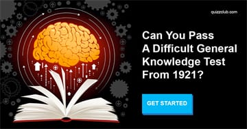 knowledge Quiz Test: Can You Pass A Difficult General Knowledge Test From 1921?