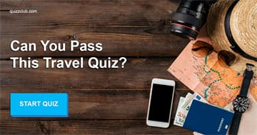 Geography Quiz Test: Can You Pass This Travel Quiz?